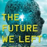 The Future We Left Behind